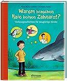 Warum brauchen Haie keinen Zahnarzt?: Vorlesegeschichten für neugierige Kinder (Fragenbücher)