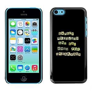Be Good Phone Accessory // Dura Cáscara cubierta Protectora Caso Carcasa Funda de Protección para Apple Iphone 5C // Funny Except Problems & Eat Them