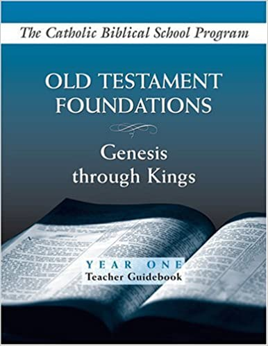 Téléchargements gratuits de livres audio pour téléphones Android Old Testament Foundations: Genesis Through Kings: Year One: Teacher Guidebook (Catholic Biblical School Program) by Brian Schmisek (2007-09-01) in French PDF PDB CHM B01A65RRWW