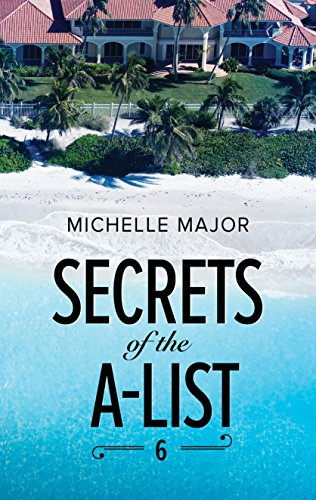 Secrets of the A-List Episode 6 by Michelle Major