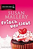 Frisch verliebt (New York Times Bestseller Autoren: Romance)