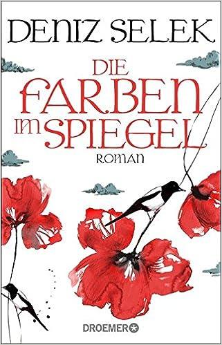 Die Farben im Spiegel: Roman: Amazon.de: Deniz Selek: Bücher