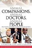 Animal Companions, Animal Doctors, Animal People, Elizabeth A. Stone and Hilde Weisert, 0889555982