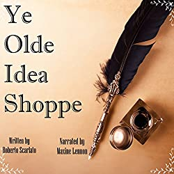 Ye Olde Idea Shoppe: A Fantasy Short Story