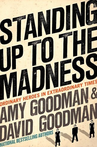 Standing Up to the Madness: Ordinary Heroes in...