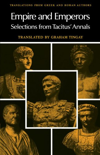 Empire and Emperors: Selections from Tacitus' Annals (Translations from Greek and Roman Authors)