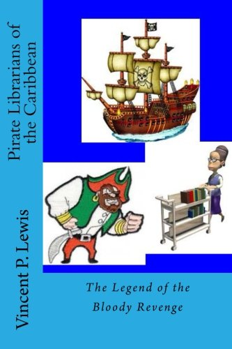 Pirate Librarians of the Caribbean: The Legend of the Bloody Revenge