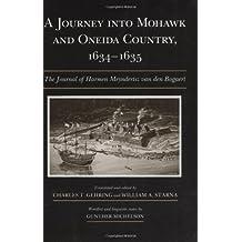 A Journey Into Mohawk and Oneida Country, 1634-1635: The Journal of Harmen Meyndertsz Van Den Bogaert (Iroquois & Their Neighbors) (Iroquois & Their Neighbors (Paperback))