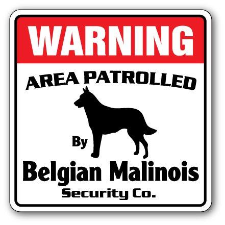 BELGIAN MALINOIS Security Sign Area Patrolled by dog pet warning breeder vet