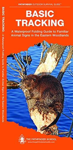Basic Tracking: A Waterproof Folding Guide to Familiar Animal Signs in the Eastern Woodlands (Outdoor Skills and Preparedness)