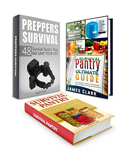 Survival Box Set: The Prepper's Guide to Food Storage, Water Storage, Canning and Preserving  Plus 48 Survival Tactics (Survival Box Set, Survival Tactics, preppers guide,) by [Clark, James]