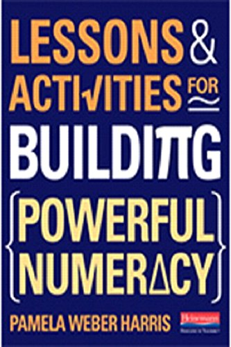 Lessons and Activities for Building Powerful Numeracy ()