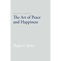 Presence, Volume I: The Art of Peace and Happiness (English Edition)