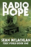 Radio Hope: Toxic World Book One (Volume 1)
