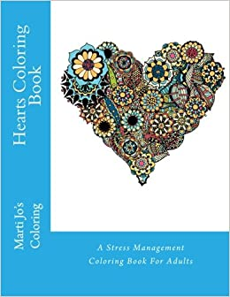 Hearts Coloring Book: A Stress Management Coloring Book For Adults ...