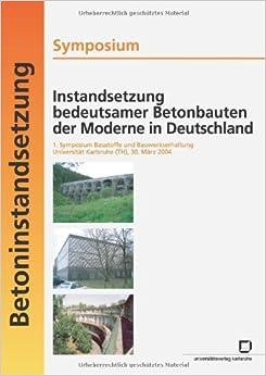 Instandsetzung bedeutsamer Betonbauten der Moderne in Deutschland (German Edition) [2010] (Author) Harald S. Müller