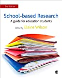 School-based Research: A Guide for Education Students, , 144624749X