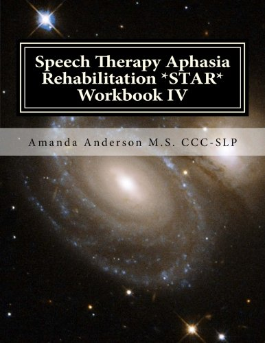 Speech Therapy Aphasia Rehabilitation *STAR* Workbook IV: Activities of Daily Living for: Attention, Cognition, Memory and Problem Solving
