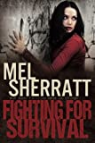 Fighting for Survival, Mel Sherratt, 1494468948
