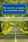 Mi Mente Es Mala, lo Recuerda Todo, Nibaldo Calvo Buides, 1495472825