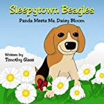 Panda Meets Ms. Daisy Bloom: Sleepytown Beagles | Timothy Glass