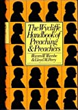 The Wycliffe Handbook of Preaching and Preachers, Warren W. Wiersbe and Lloyd M. Perry, 080240328X