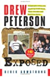 Drew Peterson Exposed - Polygraphs reveal the shocking truth about Stacy Peterson and Kathleen Savio