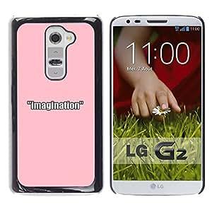 A-type Arte & diseño plástico duro Fundas Cover Cubre Hard Case Cover para LG G2 (Imaginación Rosa)