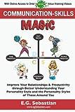 Communication Skills Magic, E. G. Sebastian, 1450513344