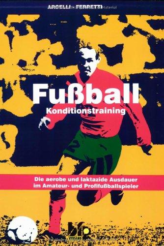 Fußball-Konditionstraining - Die aerobe und laktazide Ausdauer im Amateur- und Profifußballspieler