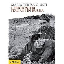 I prigionieri italiani in Russia (Biblioteca storica)