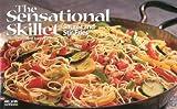 The Sensational Skillet: Sautes & Stir-Fries (Nitty Gritty Cookbooks)
