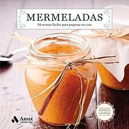 Mermeladas: 50 recetas fáciles para preparar en casa (Spanish Edition) by [Editorial