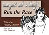 Margaret and Midnight: Run the Race: Run the Race