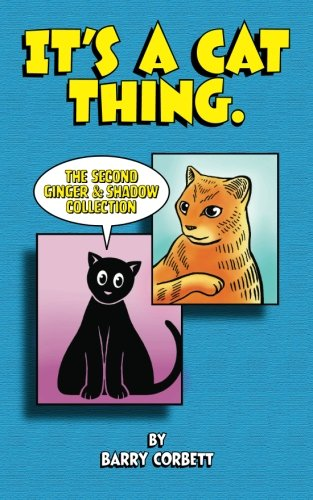 It's a Cat Thing: The Second Ginger & Shadow Collection (Volume 2)
