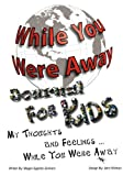 While You Were Away: Absence Journal for Children, Megan Jane Egerton Graham, 0981143628
