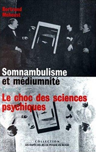 Somnambulisme et médiumnité, 1784-1930 (Collection Les empêcheurs de penser en rond) (French Edition)