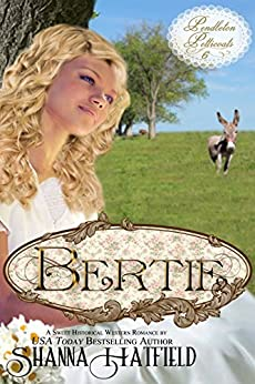 Bertie: (A Sweet Historical Western Romance) (Pendleton Petticoats Book 6) by [Hatfield, Shanna]