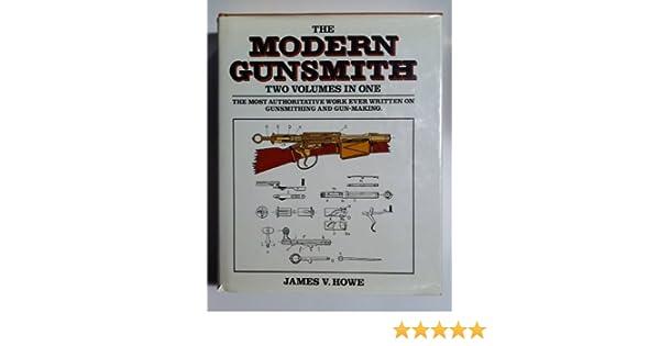Modern Gunsmith: 2 Volumes In 1: James V  Howe: 9780517385838
