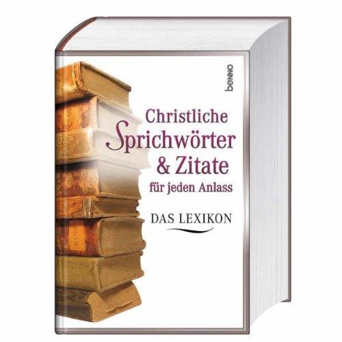 Christliche Sprichwörter und Zitate für jeden Anlass: Das Lexikon
