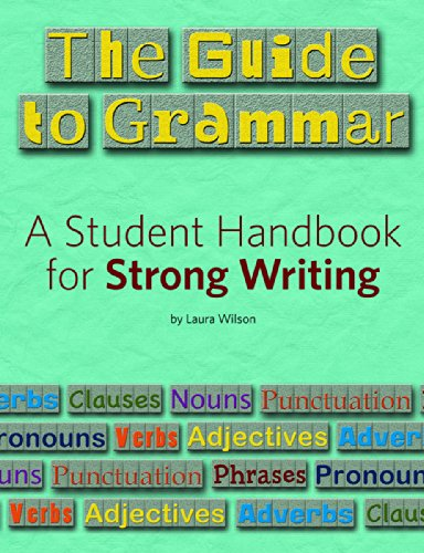 The Guide to Grammar: A Student Handbook for Strong Writing (Maupin House)