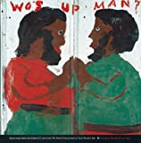 Wos Up Man?: Selections from the Joseph D. And Janet M. Shein Collection of Self-taught Art, Joyce Henri Robinson, 091120962X