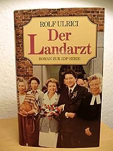 Hardcover Der Landarzt. Roman zur ZDF-Serie Book