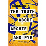The Truth about Archie and Pye (A Mathematical Mystery Book 1)