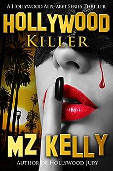 Hollywood Killer: A Hollywood Alphabet Series Thriller by [Kelly, M.Z.]