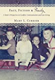 Fact, Fiction and Family, Mary L. Currier, 1452012806