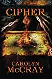 Cipher, Carolyn McCray, 1482532069