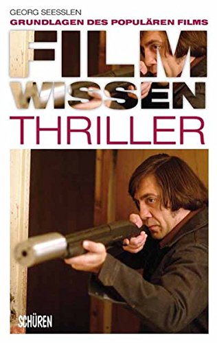 Filmwissen: Thriller: Grundlagen des populären Films