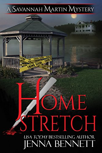 Home Stretch (Savannah Martin Mysteries Book 15) by [Bennett, Jenna]