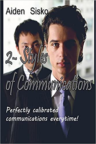 2 - Styles of Communications: Perfectly calibrated communications everytime!